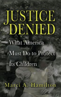 Justice Denied: What America Must Do to Protect its Children