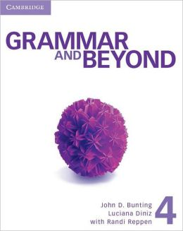 Grammar and Beyond Level 4 Student's Book, Workbook, and Writing Skills Interactive
