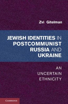 Jewish Identities in Postcommunist Russia and Ukraine