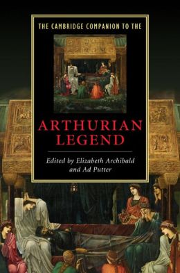 The Cambridge Companion to the Arthurian Legend