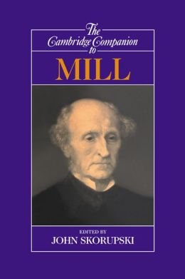 The Cambridge Companion to Mill