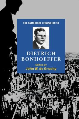 The Cambridge Companion to Dietrich Bonhoeffer