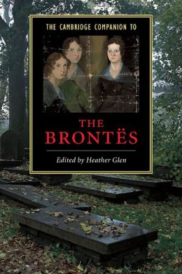 The Cambridge Companion to the Brontes