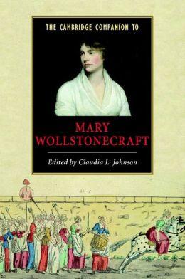 The Cambridge Companion to Mary Wollstonecraft