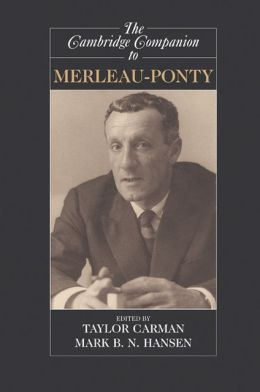 The Cambridge Companion to Merleau-Ponty