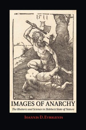 Images of Anarchy: The Rhetoric and Science in Hobbes's State of Nature