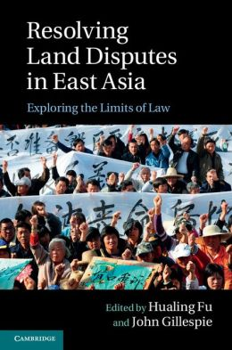 Resolving Land Disputes in East Asia: Exploring the Limits of Law