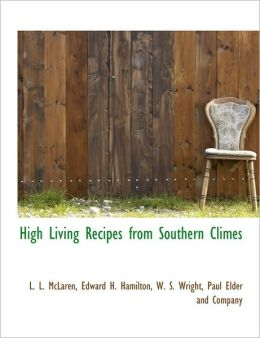 High Living Recipes from Southern Climes