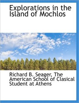 Explorations in the Island of Mochlos