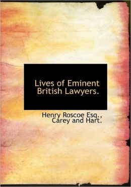 Lives of Eminent British Lawyers.
