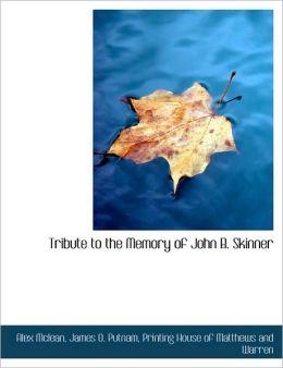 Tribute to the Memory of John B. Skinner