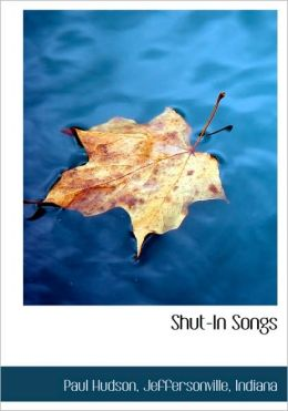 Shut-In Songs