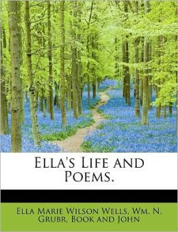 Ella's Life And Poems.