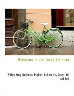 Hebraisms in the Greek Testment