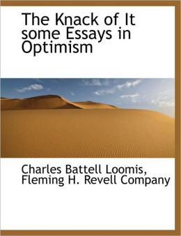 The Knack of It some Essays in Optimism