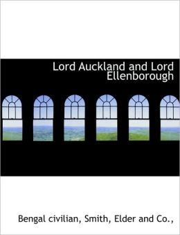 Lord Auckland and Lord Ellenborough