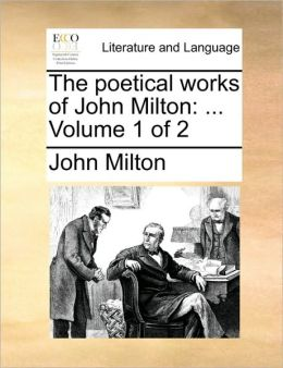 The poetical works of John Milton: ... Volume 1 of 2
