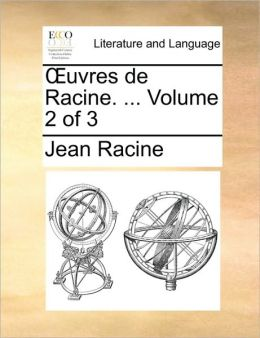 Uvres de Racine. ... Volume 2 of 3
