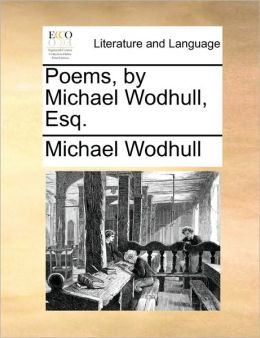 Poems, by Michael Wodhull, Esq.