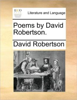 Poems by David Robertson.