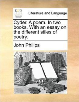 Cyder. A poem. In two books. With an essay on the different stiles of poetry.