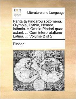 Panta ta Pindarou sozomena. Olympia, Pythia, Nemea, Isthmia. = Omnia Pindari quae extant. ... Cum interpretatione Latina. ... Volume 2 of 2