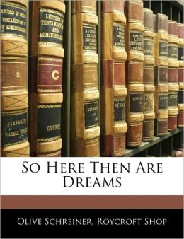So Here Then Are Dreams