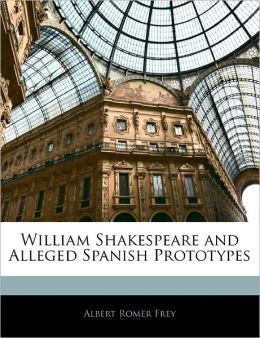William Shakespeare and Alleged Spanish Prototypes