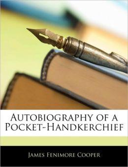 Autobiography of a Pocket Handkerchief