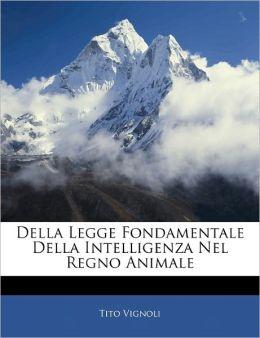 Della Legge Fondamentale Della Intelligenza Nel Regno Animale