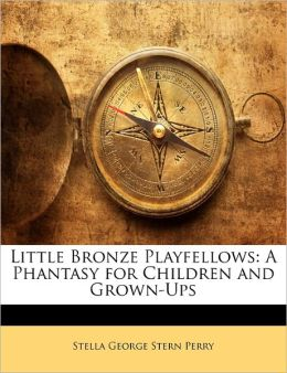 Little Bronze Playfellows