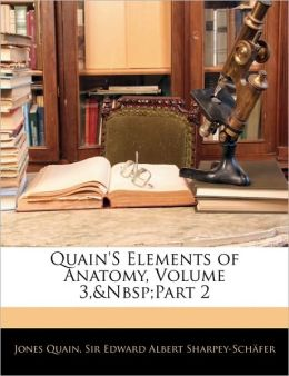 Quain's Elements of Anatomy, Volume 3, Part 2