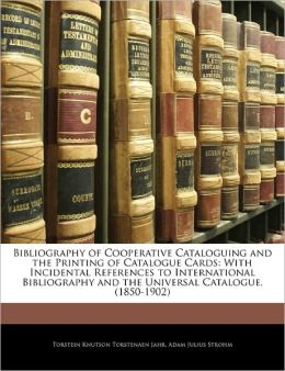 Bibliography Of Cooperative Cataloguing And The Printing Of Catalogue Cards