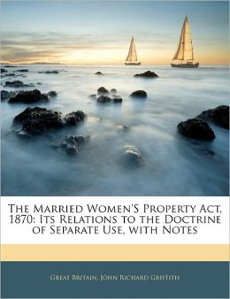 The Married Women's Property Act, 1870
