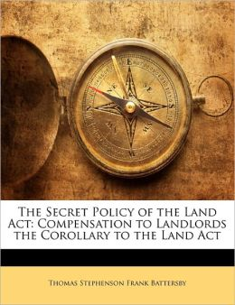 The Secret Policy Of The Land Act