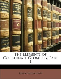The Elements Of Coordinate Geometry, Part 1