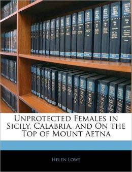 Unprotected Females In Sicily, Calabria, And On The Top Of Mount Aetna