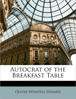 Autocrat Of The Breakfast Table