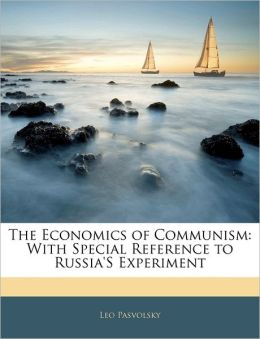 The Economics Of Communism