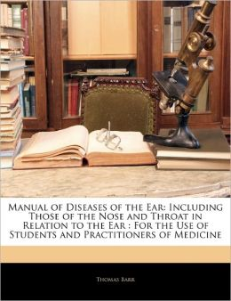 Manual Of Diseases Of The Ear