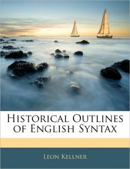 Historical Outlines Of English Syntax