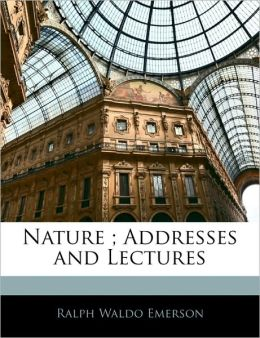 Nature: Addresses and Lectures