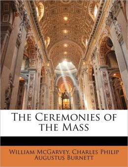 The Ceremonies Of The Mass