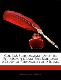 Col. J.M. Schoonmaker And The Pittsburgh & Lake Erie Railroad