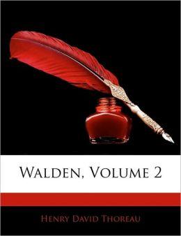 Walden, Volume 2
