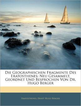 Die Geographischen Fragmente Des Eratosthenes