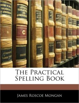 The Practical Spelling Book