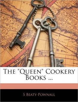 The Queen Cookery Books ...