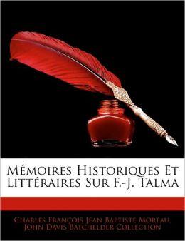 M Moires Historiques Et Litt Raires Sur F.-J. Talma