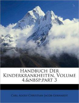 Handbuch Der Kinderkrankheiten, Volume 4,&Nbsp;Part 3